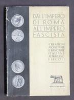 Numismatica - Dall'impero Di Roma All'impero Fascista Ceazioni Monetarie - 1940 - Livres & Logiciels