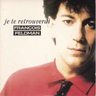 Disque 45 Tours François Feldman Je Te Retrouverai - Vinyles