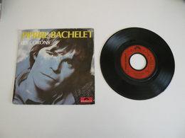 Pierre Bachelet - Les Corons / Nos Jours Heureux (1982) - Vinyles