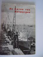 De Haven Van Antwerpen Beknopte Gids Uitgegeven Door De Stad Antwerpen Algemene Directie Van Het Havenbedrijf - Tourism Brochures