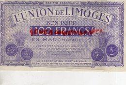 87 - LIMOGES - BILLET UNION DE LIMOGES -BON POUR 100 FRANCS EN MARCHANDISES- 14 RUE DE LA FONDERIE - Bons & Nécessité