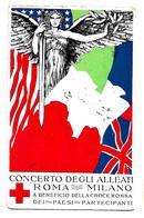 Concerto Degli Alleati Roma-Milano A Beneficio Della Croce Rossa Dei Paesi Partecipanti - 1918. - Croce Rossa