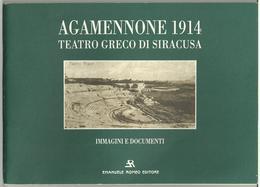 AGAMENNONE 1914 - TEATRO GRECO DI SIRACUSA - Immagini E Documenti - Books, Magazines, Comics