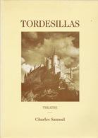 RARE. CHARLES SAMUEL, TORDESILLAS OU LA REINE FOLLE, Théatre, 1995. Hors Commerce. Jeanne La Folle, Castille, Espagne. - Theatre