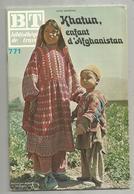 Bibliothéque De Travail, N° 771 , 1973, Khatun, Enfant D'AFGHANISTAN , 40 Pages ,frais Fr 1.95 E - Culture