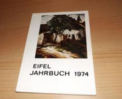 Eifel-Jahrbuch -Eifeljahrbuch -1974-Hrsg. Eifelverein - Chroniken & Jahrbücher