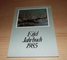 Eifel-Jahrbuch -Eifeljahrbuch -1985-Hrsg. Eifelverein - Chroniken & Jahrbücher