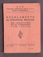Militaria P.N.F. Regolamento Di Istruzione Militare Per Giovani Fascisti - 1939 - Documents