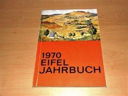 Eifel Jahrbuch 1970 - Chroniken & Jahrbücher