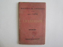 Le Creusot Carte Librairie Hachette Ministère De L'intérieur D'après Becherel - Roadmaps