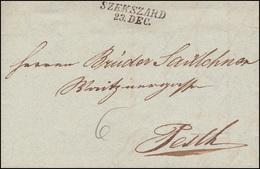 Ungarn Vorphilatelie Brief Klarer Zweizeiler SZEKSZARD 23.12.1845 Nach PESTH - Ungarn