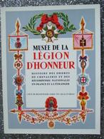 MUSEE DE LA LEGION D ' HONNEUR / HISTOIRE DES ORDRES DE CHEVALERIES ET RECOMPENSES - Histoire