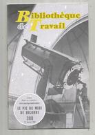 Bibliothéque De Travail, N° 388 , 1958, LE PIC DU MIDI DE BIGORRE  , 32 Pages , Frais Fr 1.95 E - Midi-Pyrénées