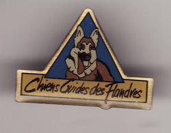 PIN'S -- CHIENS GUIDES DES FLANDRES  ( Dép 59 ) - Animaux