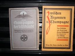 Livres Allemands Champagne, Zwischen Argonnen Und Champagne 1914-1918 - 1914-18