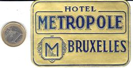 ETIQUETA DE HOTEL  -HOTEL METROPOLE  -BRUXELLES - Hotel Labels