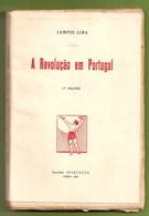 Portugal - A Revolução Em Portugal - Campos Lima - 1ª República - Lisboa - Porto - Portugal - Old Books
