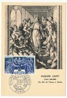FRANCE - Carte Maximum - Histoire De France :  Hugues CAPET - Cachet Secondaire - Paris - 1967 - Maximum Cards