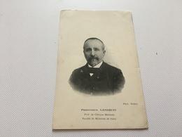 AU -2100 -PROFESSEUR LANDOUZY - Prof.de Clinique Médicale- Faculté De Médecine De Paris - Santé