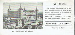 Ancien Ticket D'entrée Alcazar De Toledo (Tolède) Con Vista Antes Y Despues Del Asedio (années 1970) - Tickets D'entrée
