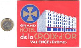 ETIQUETA DE HOTEL  -  GRAND HOTEL CROIX D'OR DE LA VALENCE (DRôME) FRANCIA - Hotel Labels