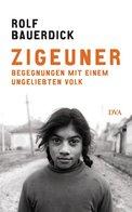 Zigeuner: Begegnungen Mit Einem Ungeliebten Volk - Altri