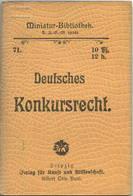 Miniatur-Bibliothek Nr. 71 - Deutsches Konkursrecht - 8cm X 11cm - 88 Seiten Ca. 1900 - Verlag Für Kunst Und Wissenschaf - Libri, Riviste, Fumetti