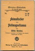Miniatur-Bibliothek Nr. 76 - Animalischer Oder Heilmagnetismus Von Willy Reichel - 8cm X 11cm - 56 Seiten Ca. 1900 - Ver - Libri, Riviste, Fumetti