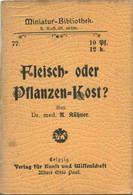 Miniatur-Bibliothek Nr. 77 - Fleisch- Oder Pflanzen-Kost? Von Dr. Med. A. Kühner - 8cm X 11cm - 48 Seiten Ca. 1900 - Ver - Libri, Riviste, Fumetti