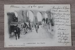 CARPENTRAS (84) - SOUS L'AQUEDUC - Carpentras