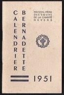 Calendriers > Petit Format : 1941-60 Nevers Soeurs De La Charite  Bernadette 1951 - Calendars