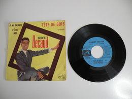 Gilbert Bécaud, Tête De Bois / C'était Moi  (Vinyle 45 T 4 Titres 1961) - Collector's Editions