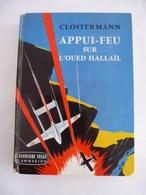 CLOSTERMANN Pierre : APPUI-FEU Sur L'OUED HALLAÏL - ALGERIE - 1956-1957 - AeroAirplanes