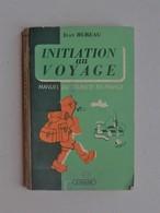 INITIATION AU VOYAGE Manuel 1947 Du Touriste En France: De Jean HUREAU - Editions SUSSE - Photos D'époque.... - Voyages