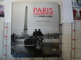 WW2. PARIS AU QUOTIDIEN 1939 / 45 VU PAR ROGER SCHALL. 2005. LE CHERCHE MIDI PREFACE DE PIERRE MIQUEL. MAGNIFIQUE - Photographie