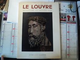 LE LOUVRE. ENSEMBLE DE PLANCHES SUR LA SCULPTURE DU MOYEN AGE. SNEP / ILLUSTRATION PAUL VITRY / NOTRE DAME EN VAUX ... - Sculptures