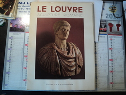 LE LOUVRE. ENSEMBLE DE PLANCHES SUR LA SCULPTURE ROMAINE. SNEP / ILLUSTRATION  ETIENNE MICHON / AUTEL DE DOMITIUS... - Sculptures