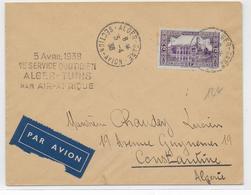 1938 - ENVELOPPE Par AVION 1° VOL QUOTIDIEN ALGER à TUNIS Par AIR AFRIQUE => CONSTANTINE - Air Post