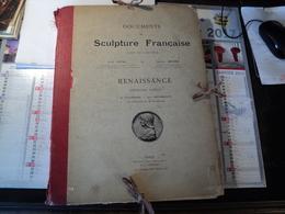 GROS ENSEMBLE DE PLANCHES. DOCUMENTS DE SCULPTURE FRANCAISE. DEBUT XX°. 1911? RENAISSANCE 1° PARTIE. 92 PLANC - Sculptures
