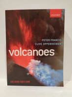 Volcanoes. Peter Francis & Clive Oppenheimer. Oxford University Press. 2004. - Earth Science