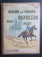 Emile Hinzelin - Quand Le Grand Napoléon était Petit - Illustrations De Job - 1947 - - Other