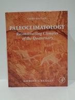 Paleoclimatology. Reconstructing Climates Of Quaternary. Raymond S Bradley. Year 2015 - Sciences De La Terre