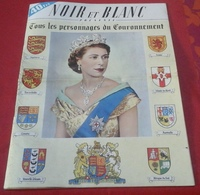 NOIR Et BLANC 1953 N° Spécial Couronnement Reine Angleterre Elisabeth II - People