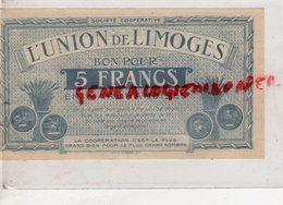 87 - LIMOGES - BON POUR 5 FRANCS L' UNION DE LIMOGES - COOP 14 RUE DE LA FONDERIE - Bonds & Basic Needs