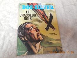 Doc Silver 5. Le Chasseur Noir - Books, Magazines, Comics