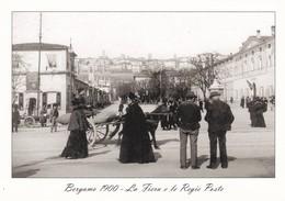 CARTOLINA - POSTCARD - BERGAMO  1900 - LA FIERA E LE REGIE POSTE  RIPRODUZIONE DELL' ARCHIVIO - Bergamo