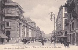 Genève : Hôtel Des Postes Et Rue Du Mont-Blanc - GE Genève