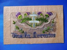 CPA BRODEE VIVE LA LORRAINE AVEC FEUILLAGE A L'INTERIEUR - Embroidered