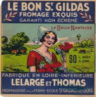 ETIQUETTE FROMAGE CARRE   -  LE BON  ST-GILDAS -  La Belle Nantaise -  Fab En LOIRE-INFERIEURE   - 44 - Fromage