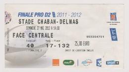 Ticket Collection RUGBY : Finale Championnat De France Stade Montois Mt De Marsan - Section Paloise Pau 27/05/2012 @ Bor - Tickets - Vouchers